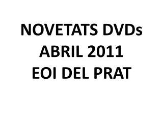 NOVETATS DVDs ABRIL 2011 EOI DEL PRAT