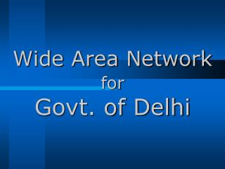 Wide Area Network for Govt. of Delhi