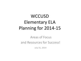 WCCUSD Elementary ELA Planning for 2014-15
