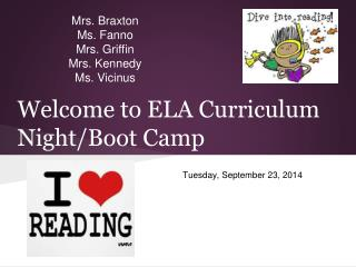 Welcome to ELA Curriculum Night/Boot Camp
