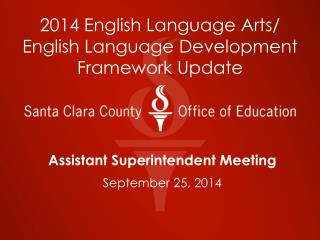 2014 English Language Arts/ English Language Development Framework Update