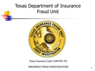 Texas Insurance Code CHAPTER 701 INSURANCE FRAUD INVESTIGATIONS
