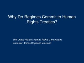 Why Do Regimes Commit to Human Rights Treaties?