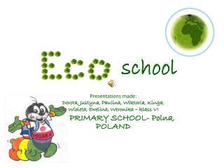 Presentations made: Dorota, Justyna, Paulina, Wiktoria, Kinga,