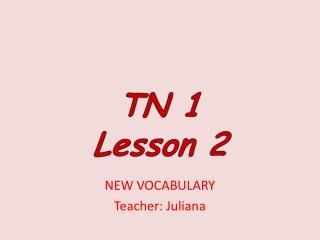 NEW VOCABULARY Teacher: Juliana