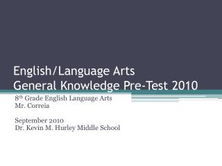 English/Language Arts  General Knowledge Pre-Test 2010