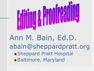 Ann M. Bain, Ed.D. abain@sheppardpratt Sheppard Pratt Hospital  Baltimore, Maryland