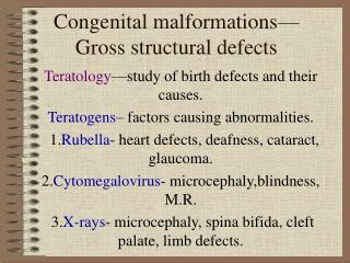 Congenital malformations�Gross structural defects