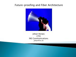 Future-proofing and Fiber Architecture