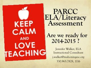 PARCC ELA/Literacy Assessment Are we ready for 2014-2015 ?