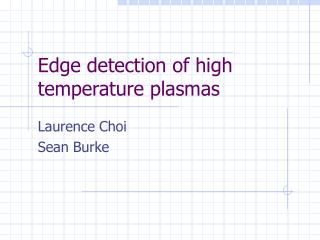 Edge detection of high temperature plasmas
