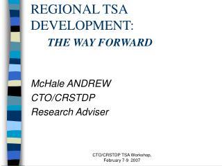 REGIONAL TSA DEVELOPMENT:  THE WAY FORWARD