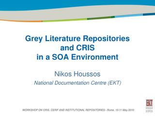Grey Literature Repositories  and CRIS  in a SOA Environment