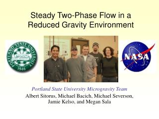 Steady Two-Phase Flow in a Reduced Gravity Environment