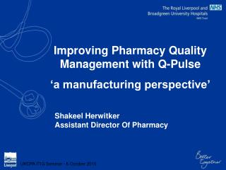 Improving Pharmacy Quality Management with Q-Pulse  'a manufacturing perspective'