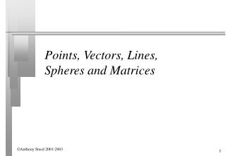Points, Vectors, Lines, Spheres and Matrices