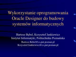 Wykorzystanie oprogramowania Oracle Designer do budowy systemów informatycznych