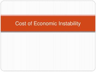 Cost of Economic Instability
