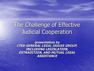 The Challenge of Effective Judicial Cooperation