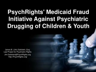 PsychRights' Medicaid Fraud Initiative Against Psychiatric Drugging of Children & Youth