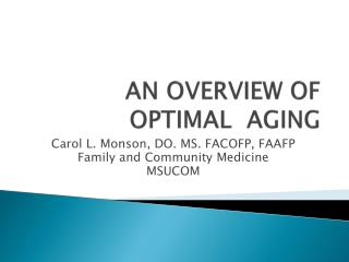 AN OVERVIEW OF  OPTIMAL  AGING