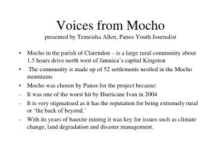 Voices from Mocho  presented by Temeisha Allen, Panos Youth Journalist