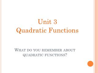 What do you remember about quadratic functions?