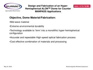 Objective, Dome Material/Fabrication: Mid-wave material Extreme environmental durability