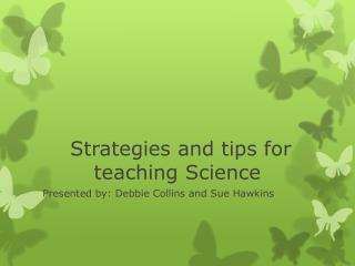 Strategies and tips for teaching Science