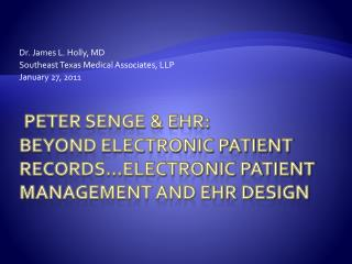 Peter Senge & EHR: Beyond electronic patient records…electronic patient management and EHR Design