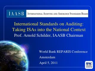 International Standards on Auditing: Taking ISAs into the National Context