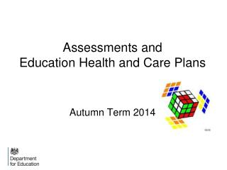 Assessments and  Education Health and Care Plans Autumn Term 2014
