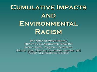 Cumulative Impacts and  Environmental Racism