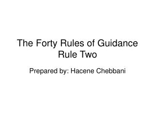The Forty Rules of Guidance Rule Two