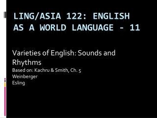 Ling/Asia 122: English as a World Language - 11