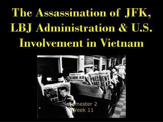The Assassination of JFK, LBJ Administration & U.S. Involvement in Vietnam