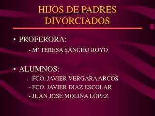 HIJOS DE PADRES DIVORCIADOS