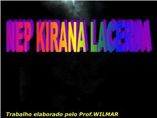 NEP KIRANA LACERDA