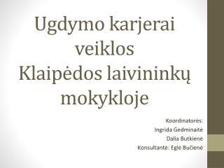 Ugdymo karjerai veiklos  Klaipėdos laivininkų mokykloje