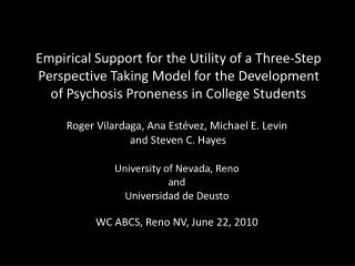 Roger Vilardaga, Ana Estévez, Michael E. Levin  and Steven C. Hayes University of Nevada, Reno