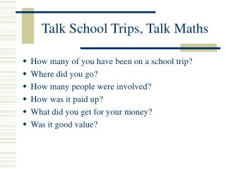 Talk School Trips, Talk Maths