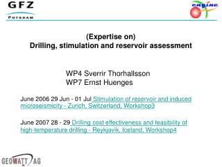 (Expertise on) Drilling, stimulation and reservoir assessment