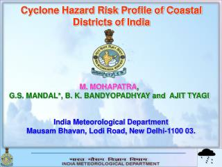 Cyclone Hazard Risk Profile of Coastal Districts of India