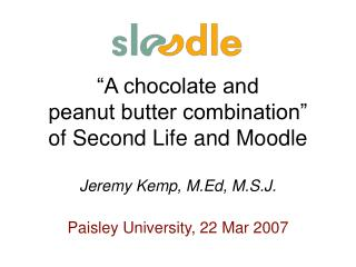 """A chocolate and peanut butter combination"" of Second Life and Moodle"