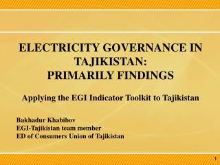 ELECTRICITY GOVERNANCE IN TAJIKISTAN: PRIMARILY FINDINGS