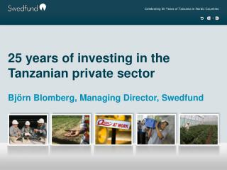 25 years of investing in the  Tanzanian private  sector