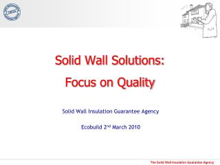Solid Wall Solutions:  Focus on Quality