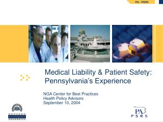Medical Liability & Patient Safety: Pennsylvania's Experience