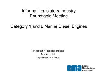 Informal Legislators-Industry Roundtable Meeting Category 1 and 2 Marine Diesel Engines