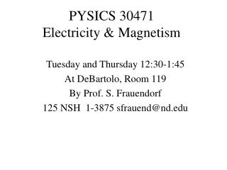 PYSICS 30471 Electricity & Magnetism